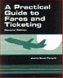 A Practical Guide to Fares and Ticketing, Semer-Purzycki, Jeanne, 0827360886