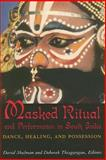 Masked Ritual and Performance in South India : Dance, Healing, and Possession, , 0891480889