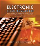 Electronic Legal Research : An Integrated Approach, Delaney, Stephanie, 1418080888