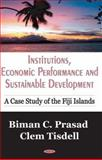 Institutions, Economic Performance and Sustainable Development : A Case Study of the Fiji Islands, Prasad, Biman C. and Tisdell, C. A., 1600210880