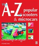 The A-Z of Popular Scooters and Microcars, Michael Dan, 1845840887