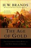 The Age of Gold, H. W. Brands, 0385720882