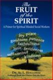 The Fruit of the Spirit, Al L. Holloway, 0595530885
