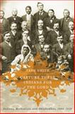 Capture These Indians for the Lord : Indians, Methodists, and Oklahomans, 1844-1939, Smith, Tash, 0816530882