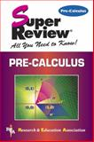 Pre-Calculus Super Review, Research & Education Association Editors, 0878910883
