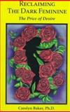 Reclaiming the Dark Feminine, Carolyn Baker, 1561840882