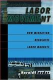 Labor Movement : How Migration Regulates Labor Markets, Bauder, Harald, 0195180887