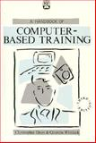 Handbook of Computer Based Training, Dean, Christopher and Whitlock, Quentin, 0884150887