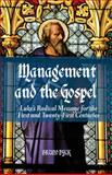 Management and the Gospel : Luke's Radical Message for the First and Twenty-First Centuries, Dyck, Bruno, 1137280883