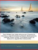 The Works of Lord Macaulay, Complete, Thomas Babington Macaulay and Hannah More Macaulay Trevelyan, 1143290887