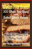 "Gluten Free Bread, Gina ''The Veggie Goddess"" Matthews, 149109088X"