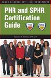PHR and SPHR Certification Guide, Weinberg, Raymond B., 1586440888