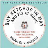 Buy Ketchup in May and Fly at Noon, Mark Di Vincenzo, 0061730882