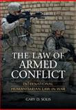 The Law of Armed Conflict : International Humanitarian Law in War, Solis, Gary D., 0521870887