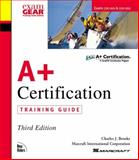 A+ Certification Training Guide, Brooks, Charles J., 0735710880