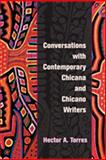 Conversations with Contemporary Chicana and Chicano Writers, Hector A. Torres, 0826340881