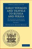 Early Voyages and Travels to Russia and Persia : By Anthony Jenkinson and Other Englishmen, , 1108010881