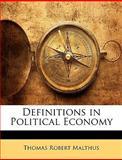 Definitions in Political Economy, Thomas Robert Malthus, 1141060884