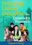 Improving Literacy Instruction with Classroom Research, Deeney, Theresa A., 1412940885
