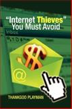 ''Internet Thieves'' You Must Avoid, Thankgod Playman, 142574088X