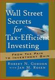 Wall Street Secrets for Tax-Efficient Investing, Robert N. Gordon, 1576600882