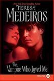 The Vampire Who Loved Me, Teresa Medeiros, 006134088X