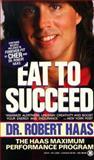 Eat to Succeed, Robert Haas, 0451400887