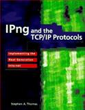 IPng and the TCP/IP Protocols, Stephen A. Thomas, 0471130885