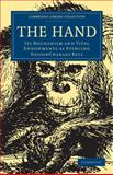 The Hand : Its Mechanism and Vital Endowments as Evincing Design, Bell, Charles, 1108000886