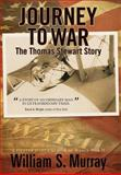Journey to War, William S. Murray, 1462050883