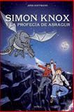 Simon Knox y la Profecia de Asragur, Jens Hoffmann, 1493670883
