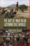 The Art of War in an Asymmetric World : Strategy for the Post-Cold War Era, Zellen, Barry Scott, 1628920882