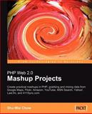PHP Web 2. 0 Mashup Projects, Chow, Shu-Wai, 184719088X