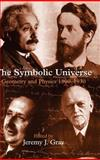 The Symbolic Universe : Geometry and Physics 1890-1930, , 0198500882