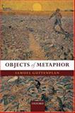 Objects of Metaphor, Guttenplan, Samuel D., 0199280886