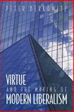 Virtue and the Making of Modern Liberalism, Berkowitz, Peter, 0691070881