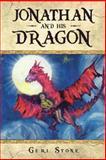 Jonathan and His Dragon, Geri Stone, 1481780883