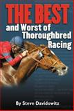 The Best and Worst of Thoroughbred Racing, Steven Davidowitz, 1932910883