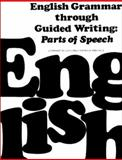 English Grammar Through Guided Writing : Parts of Speech, McClelland, L. and Hale, P., 0132810891