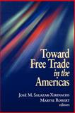 Toward Free Trade in the Americas, Salazar Xirinachs, Jose Manuel, 081570089X