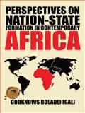 Perspectives on Nation-State Formation in Contemporary Africa, Igali Godknows Boladei, 1490720898