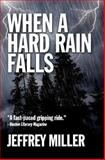 When a Hard Rain Falls, Jeffrey Miller, 1492700894