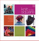 Knit to Be Square, Vivian Høxbro, 159668089X