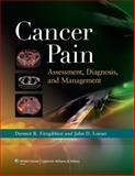 Cancer Pain : Assessment, Diagnosis, and Management, Fitzgibbon, Dermot R. and Loeser, John D., 1608310892