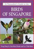A Naturalist's Guide to the Birds of Singapore, Yong Ding Li and Lim Kim Chuah, 1906780897
