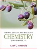 General, Organic, and Biological Chemistry : Structures of Life, Timberlake, Karen C., 0321750896