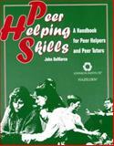 Peer Helping Skills : A Program for Training Peer Helpers and Peer Tutors for Middle and High School, Peer Helper Handbook, DeMarco, John, 1562460897