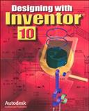 Designing with Inventor 10, McGraw-Hill Staff and Shih, Randy H., 007875089X