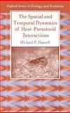 The Spatial and Temporal Dynamics of Host-Parasitoid Interactions 9780198540892