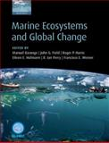 Marine Ecosystems and Global Change, Manuel Barange, John G. Field, Roger P. Harris, Eileen E. Hofmann, R. Ian Perry, Francisco Werner, 0199600899